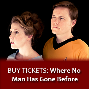 Buy Tickets: Where No Man Has Gone Before